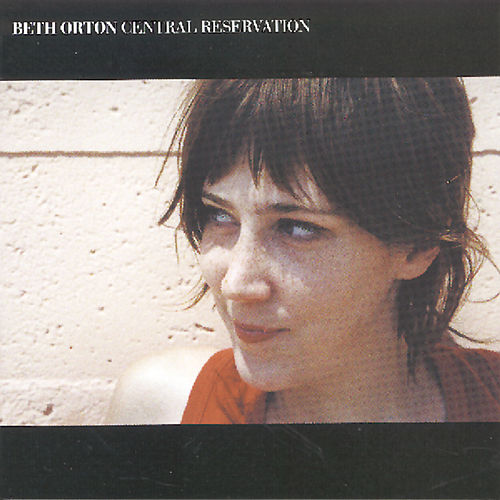 Central Reservation by Beth Orton