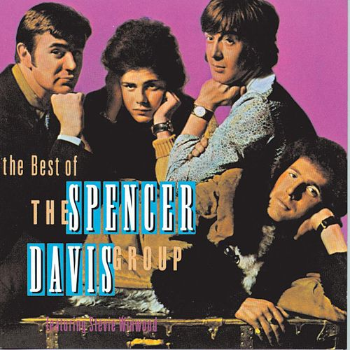 The Best Of Spencer Davis Group by The Spencer Davis Group