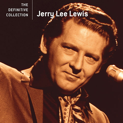 The Definitive Collection by Jerry Lee Lewis