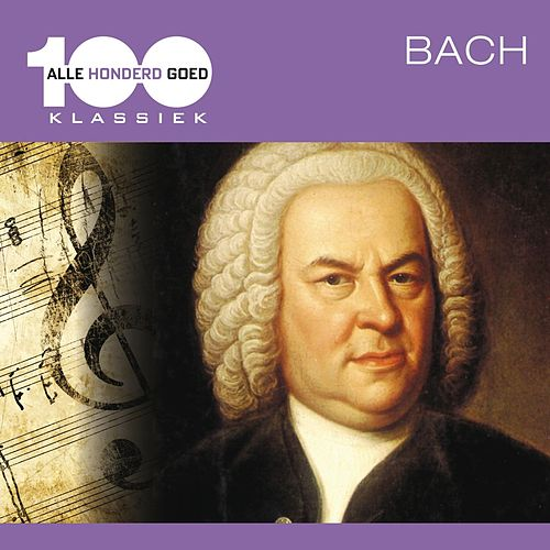 Alle 100 Goed: Bach de Various Artists