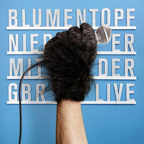 Nieder mit der GbR - Live von Blumentopf