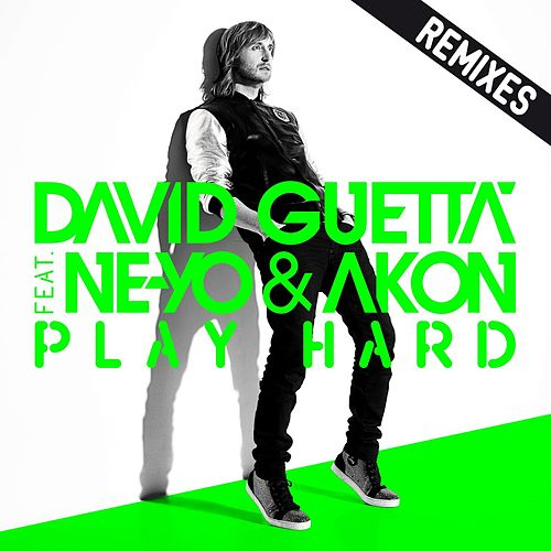 Play Hard (feat. Ne-Yo & Akon) [Remixes] von David Guetta
