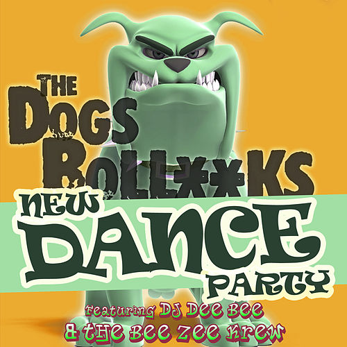 The Dogs Bollocks New Dance Party de DJ Dee Bee