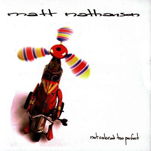 Not Colored Too Perfect de Matt Nathanson