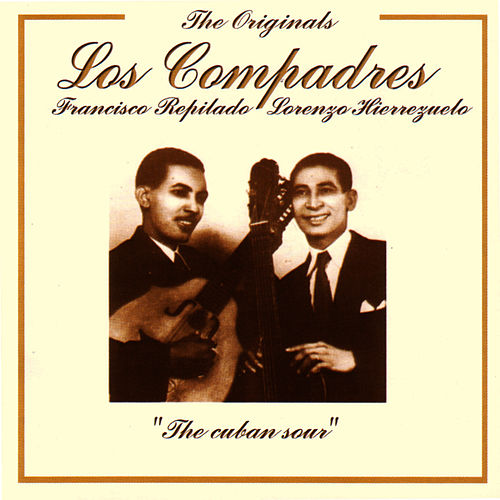The Originals - The Cuban Sour by Los Compadres