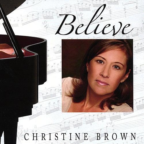Believe von Christine Brown