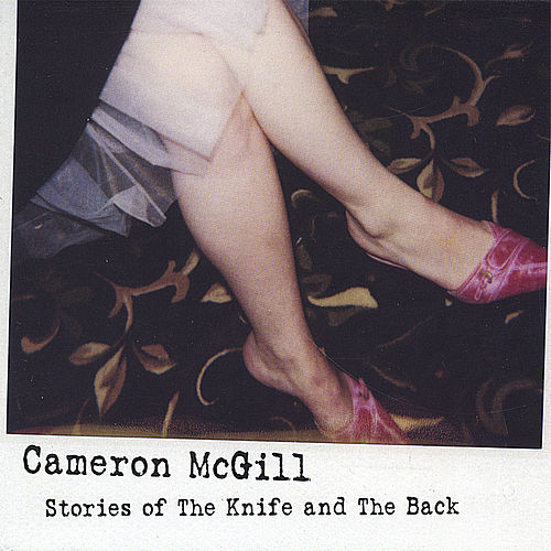 Stories of The Knife and The Back de Cameron Mcgill