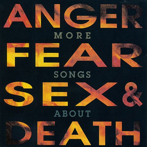More Songs About Anger, Fear, Sex & Death de Various Artists