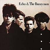 Echo & The Bunnymen by Echo and the Bunnymen