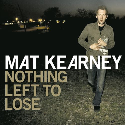 Nothing Left To Lose von Mat Kearney