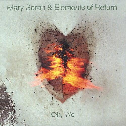 Oh, We von Mary Sarah