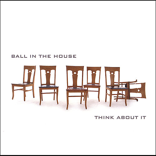 Think About It von Ball in the House