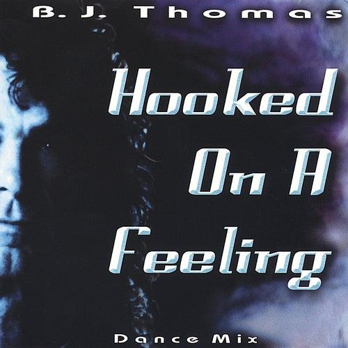 Hooked on a Feeling Dance Mix von B.J. Thomas