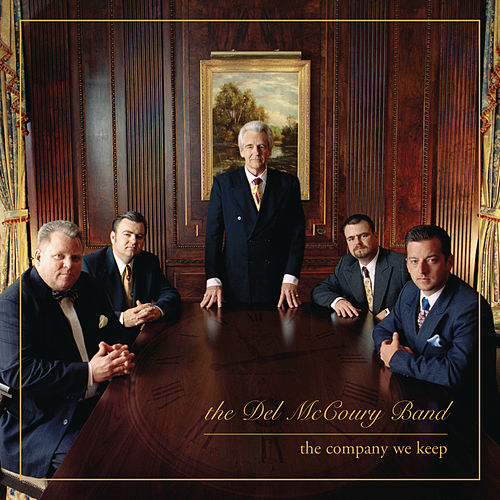 The Company We Keep de Del McCoury