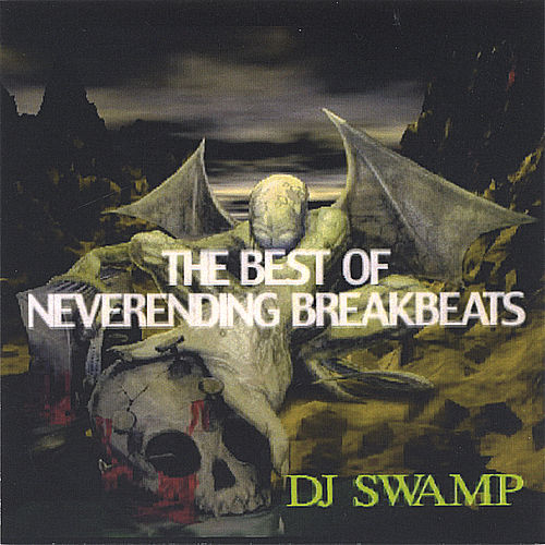 Best Of Neverending Breakbeats von DJ Swamp