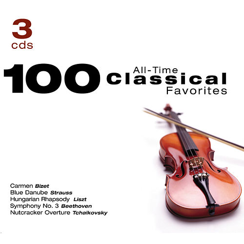 100 All Time Classical Favorites  von Various Artists