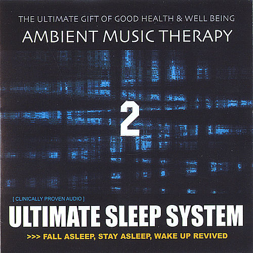 Ultimate Sleep System 2 von Ambient Music Therapy