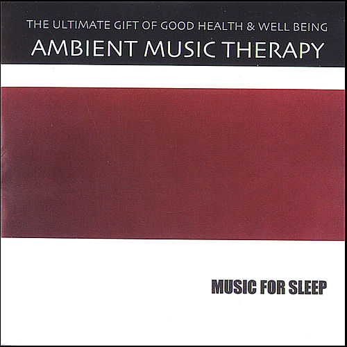 Music For Sleep von Ambient Music Therapy