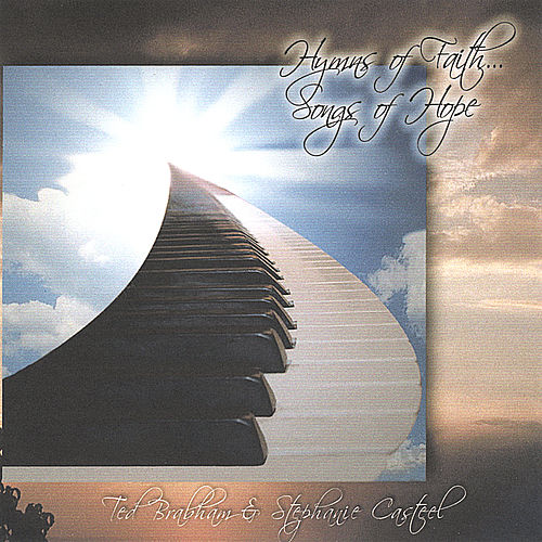 Hymns Of Faith      Songs Of Hope by Ted Brabham : Napster