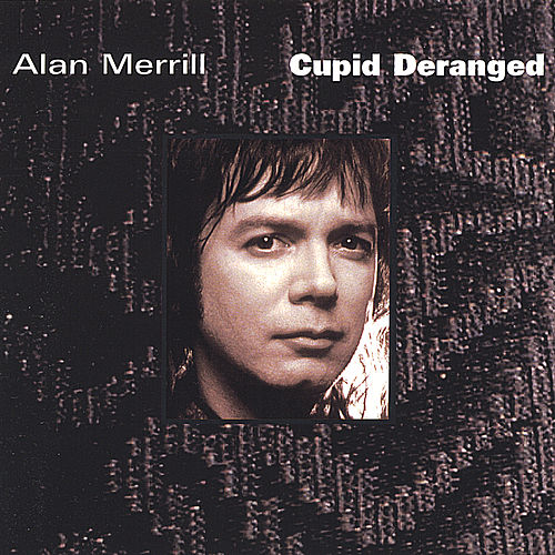 Cupid Deranged (Japanese version) de Alan Merrill