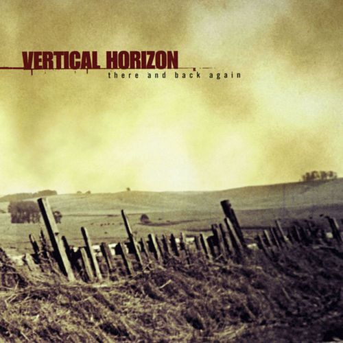 There And Back Again by Vertical Horizon