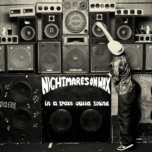 In A Space Outta Sound de Nightmares on Wax
