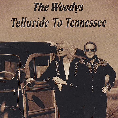 Telluride To Tennessee by The Woodys
