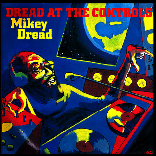 Dread At The Controls by Mikey Dread