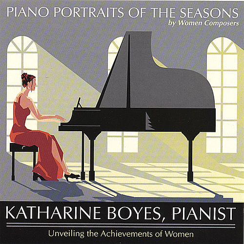 Piano Portraits of the Seasons by Women Composers by Katharine Boyes