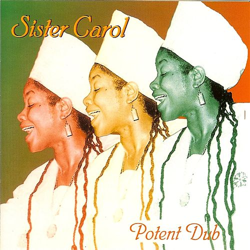 Potent Dub by Sister Carol