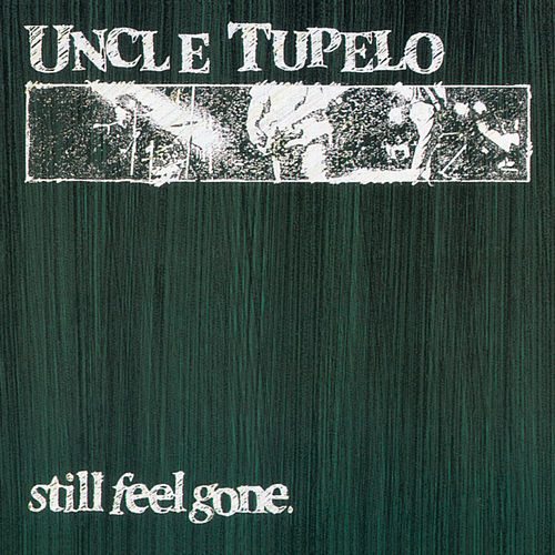 Still Feel Gone by Uncle Tupelo