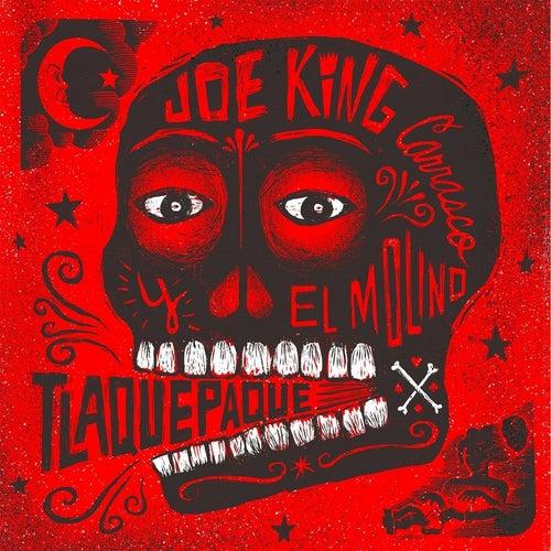 Tlaquepaque de Joe 'King' Carrasco
