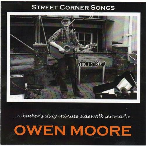 Street Corner Songs (A Busker's Sixty-Minute Sidewalk Serenade) by Owen Moore