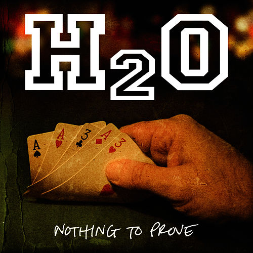 Nothing To Prove von H2O