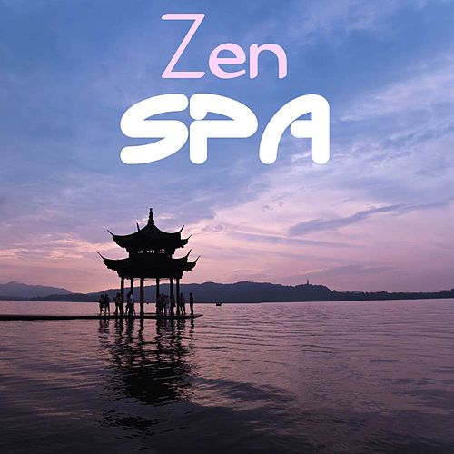 Zen Spa: Zen Oriental Music Soundscapes Meditation, Asian Oriental Flute Shakuhachi Music for Massage, Spa, Yoga, Relax, Tai Chi, Reiki and Sleep von Zen Spa Music Relaxation Gamma