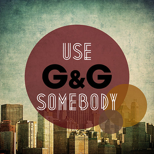 Use Somebody von G&G