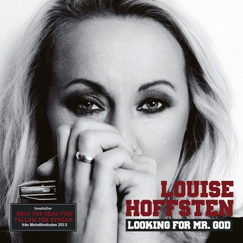 Looking For Mr. God (2013 Version) de Louise Hoffsten