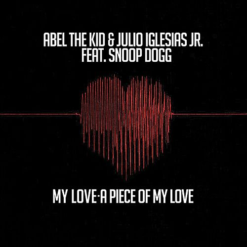 My Love- A Piece of My Love (feat. Snoop Dogg EP) de Julio Iglesias, Jr.