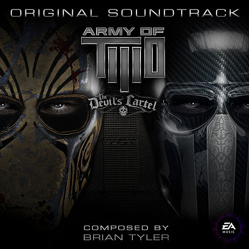 Army of Two: The Devil's Cartel (Original Soundtrack) von EA Games Soundtrack