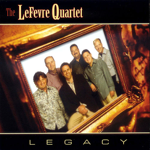 Legacy by The LeFevre Quartet