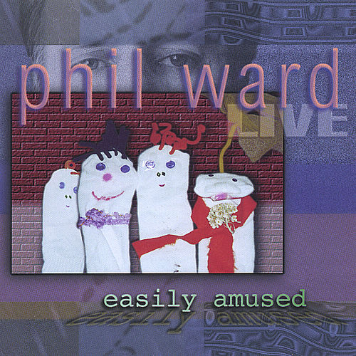 Easily Amused by Phil Ward
