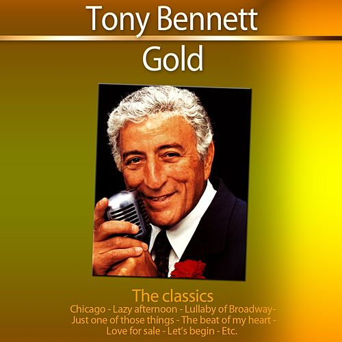 Gold - The Classics by Tony Bennett