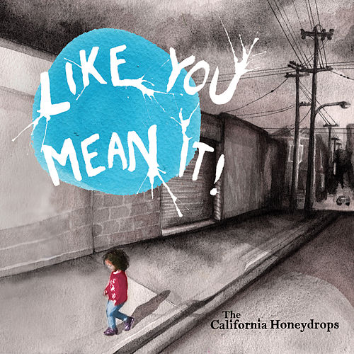 Like You Mean It de The California Honeydrops
