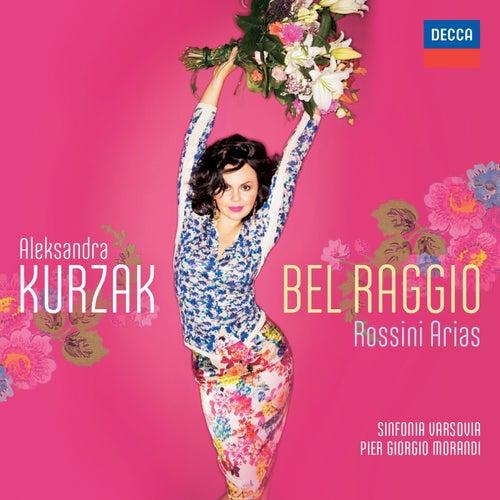 Bel Raggio - Rossini Arias de Aleksandra Kurzak
