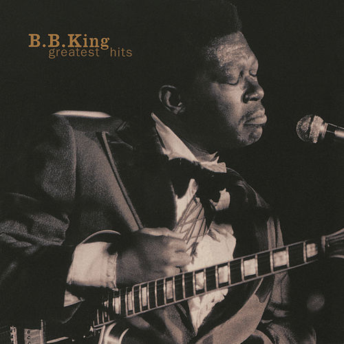 Greatest Hits by B.B. King