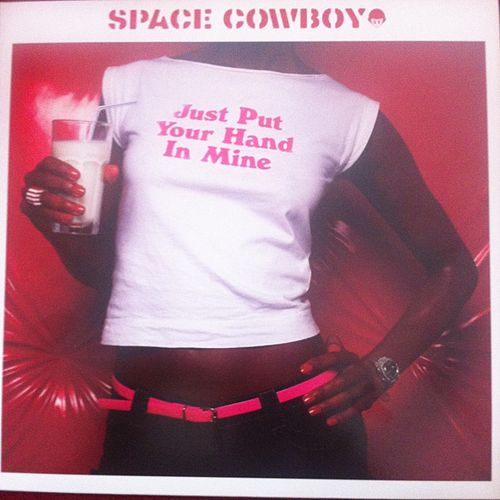 Just Put Your Hand in Mine by Space Cowboy