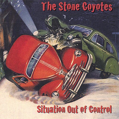 Situation Out of Control de The Stone Coyotes