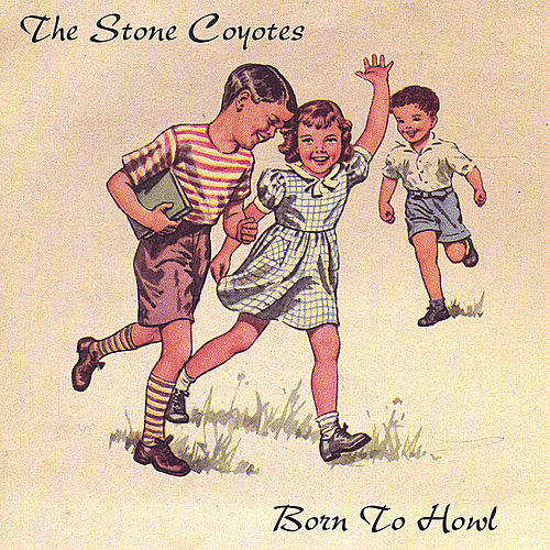 Born To Howl de The Stone Coyotes