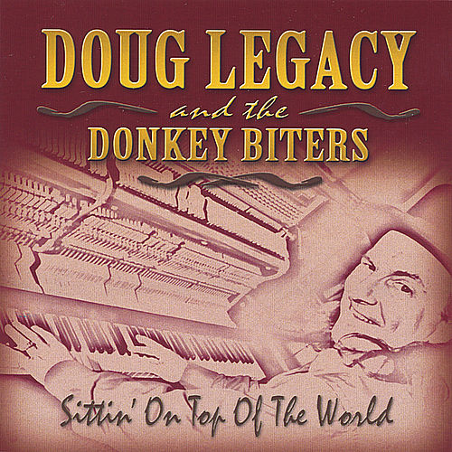 Sittin' On Top Of The World by Doug Legacy