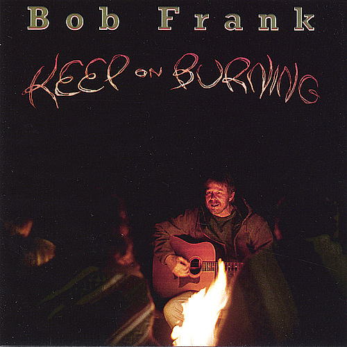 Keep On Burning de Bob Frank